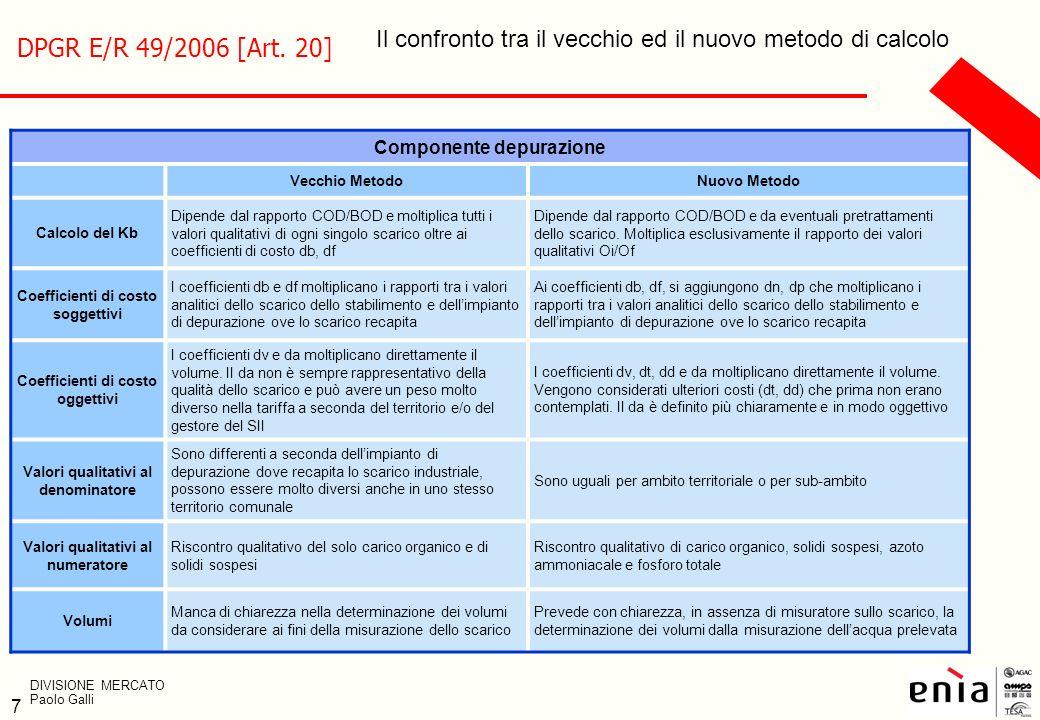 DPGR E/R 49/2006 [Art. 20] Il confronto tra il vecchio ed il nuovo metodo di calcolo. Componente depurazione.